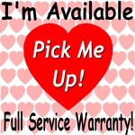 I'm Available Pick Me Up Full Service Warranty