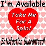 I'm Available Take Me For A Spin Satisfaction Guar