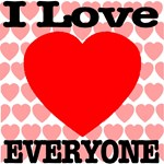 I Love Everyone