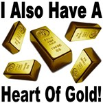 I Also Have A Heart of Gold!