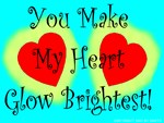 You Make My Heart Glow Brightest!