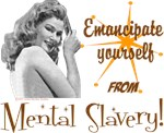 Emancipate Yourself From Mental Slavery!