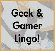 Gamer Lingo!