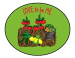 VEGETABLE GARDEN - LOVE TO BE ME