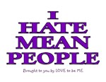 I HATE MEAN PEOPLE