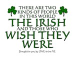 IRISH AND THOSE WHO WISH THEY WERE