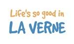 Life is so good in La Verne