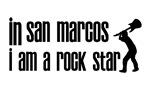 In San Marcos Tx I am a Rock Star