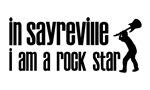 In Sayreville I am a Rock Star