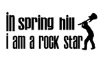 In Spring Hill I am a Rock Star