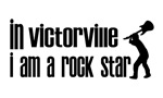 In Victorville I am a Rock Star