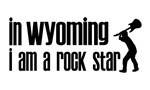 In Wyoming I am a Rock Star