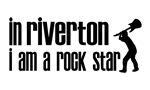 In Riverton I am a Rock Star