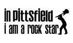 In Pittsfield I am a Rock Star