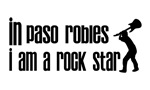 In Paso Robles I am a Rock Star