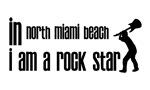 In North Miami Beach I am a Rock Star