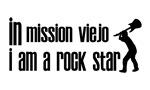 In Mission Viejo I am a Rock Star