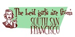 Best Girls are from South San Francisco