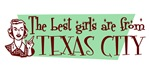 Best Girls are from Texas City