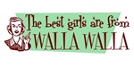 Best Girls are from Walla Walla