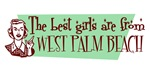 Best Girls are from West Palm Beach