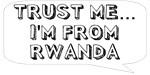 Trust me… I am from Rwanda