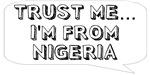 Trust me… I am from Nigeria