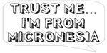 Trust me… I am from Micronesia