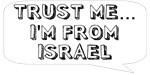 Trust me… I am from Israel