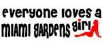Everyone loves a Miami Gardens Girl