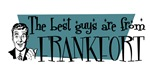 Best guys are from Frankfort