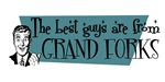 Best guys are from Grand Forks