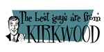Best guys are from Kirkwood