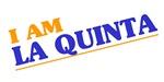I am La Quinta
