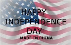HAPPY INDEPENDENCE DAY (MADE IN CHINA)