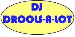 DJ DROOLS-A-LOT