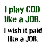 I play COD like a JOB