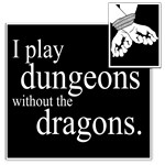 Dungeons Without Dragons