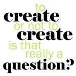 to create...