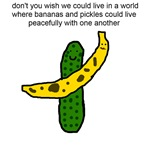 Pickles and Bananas