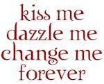 Kiss Me (Twilight slogan)