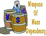 Weapons of Mass Dependency