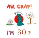AW, CRAP!  I'M 30?  Gifts