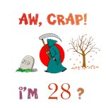 AW, CRAP!  I'M 28?  Gifts