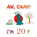 AW, CRAP!  I'M 20?  Gifts