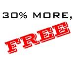 30% More, FREE