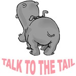 Talk To The Tail Hippo T-Shirt