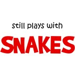 Still Plays With Snakes T-Shirts