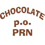 Chocolate p.o. PRN