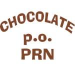 Chocolate p.o. PRN